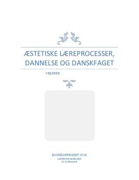 Æstetiske læreprocesser, dannelse og danskfaget | Bacheloropgave